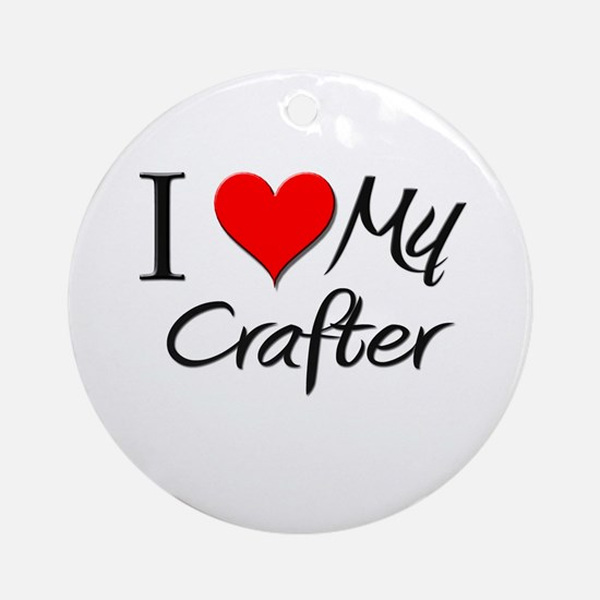 I Heart My Crafter Ornament (Round)