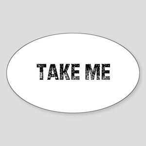 Take Me Oval Sticker