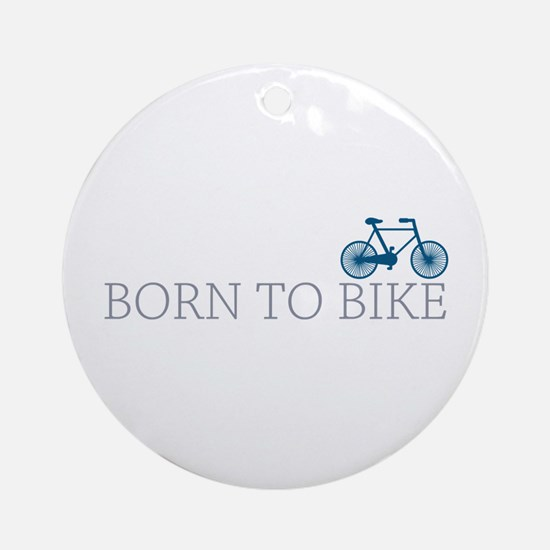 Born to Bike Ornament (Round)