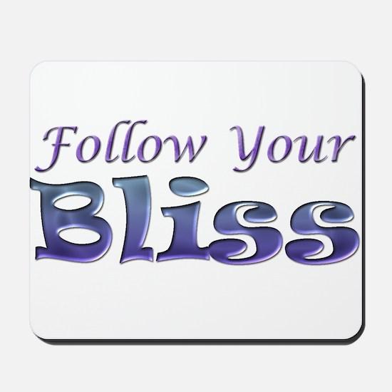 Follow Your Bliss Mousepad