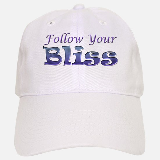 Follow Your Bliss Baseball Baseball Cap
