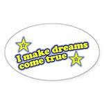 I Make Dreams Come True Funny Oval Sticker