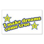 I Make Dreams Come True Funny Sticker (Rectangular