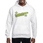 I Make Dreams Come True Funny Hooded Sweatshirt