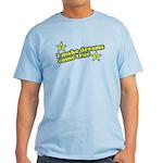 I Make Dreams Come True Funny Light T-Shirt