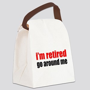 I'm Retired Go Around Me Canvas Lunch Bag