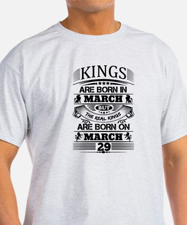 Real Kings Are Born On March 29 T-Shirt