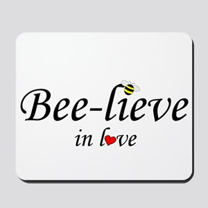 BEE-LIEVE IN LOVE Mousepad