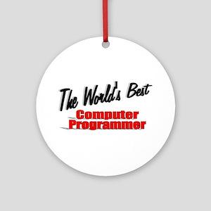 """The World's Best Computer Programmer"" Ornament (R"
