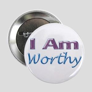 """I Am Worthy 2.25"""" Button"""