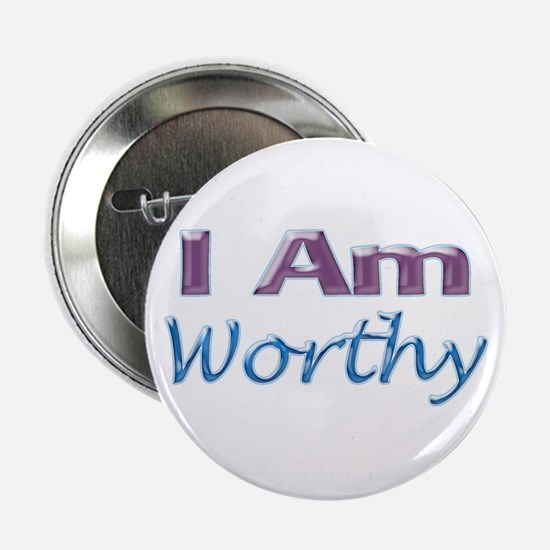 "I Am Worthy 2.25"" Button"