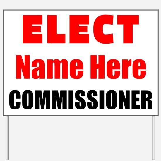 Elect Commissioner Yard Sign