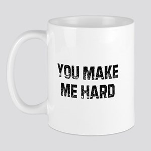 You Make Me Hard Mug