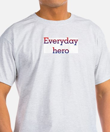 Everyday Hero T-Shirt