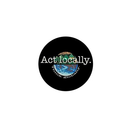 Act Locally Think Globally Mini Button (100 pack)