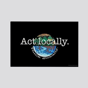 Act Locally Think Globally Rectangle Magnet