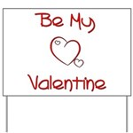 Be My Valentine Yard Sign
