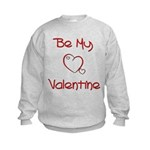 Be My Valentine Kids Sweatshirt