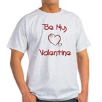 Be My Valentine Light T-Shirt