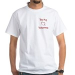 Be My Valentine White T-Shirt