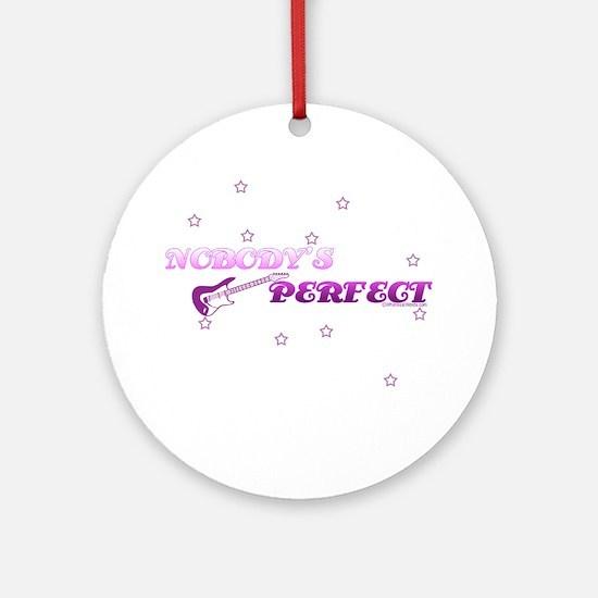 NOBODY'S PERFECT Ornament (Round)