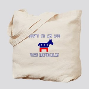Don't Be An Ass, Vote Republi Tote Bag