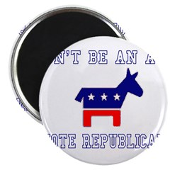 Don't Be An Ass, Vote Republi 2.25