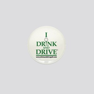 I Drink and Drive Mini Button
