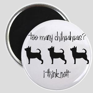 Too Many Chihuahuas? Magnet