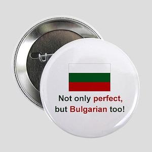 "Perfect Bulgarian 2.25"" Button"