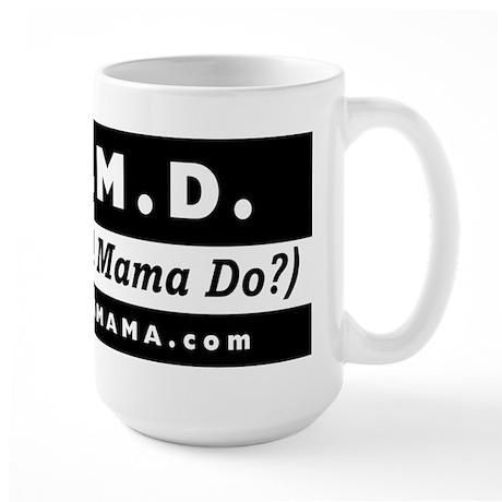 W.W.M.D What Would Mama Do? BIG Mug