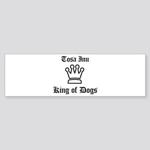 Tosa Inu - King of Dogs Bumper Sticker