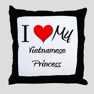 I Love My Vietnamese Princess Throw Pillow