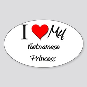 I Love My Vietnamese Princess Oval Sticker