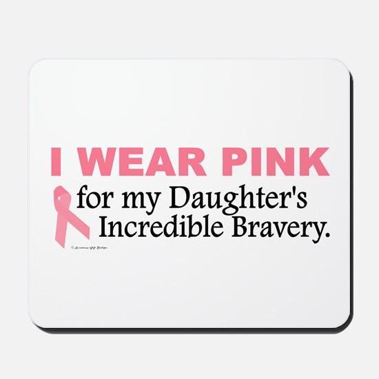 Pink For My Daughter's Bravery 1 Mousepad