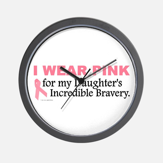 Pink For My Daughter's Bravery 1 Wall Clock