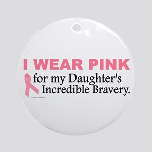 Pink For My Daughter's Bravery 1 Ornament (Round)