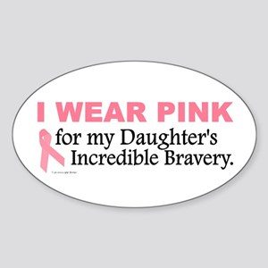 Pink For My Daughter's Bravery 1 Oval Sticker