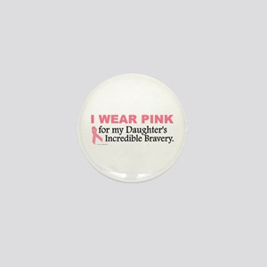 Pink For My Daughter's Bravery 1 Mini Button