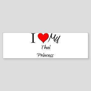 I Love My Thai Princess Bumper Sticker