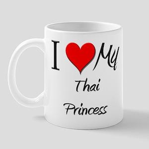 I Love My Thai Princess Mug