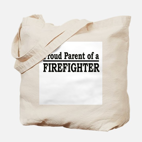 """""""Proud Parent of a Firefighter"""" Tote Bag"""