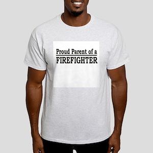 """""""Proud Parent of a Firefighter"""" Light T-Shirt"""