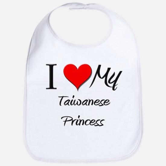 I Love My Taiwanese Princess Bib