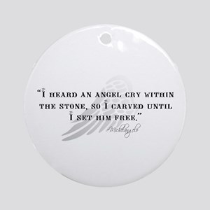 Michaelangelo Angel Quote Ornament (Round)