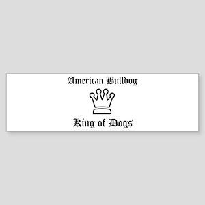 American Bulldog - King of Do Bumper Sticker