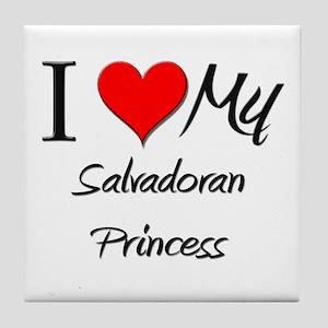 I Love My Salvadoran Princess Tile Coaster