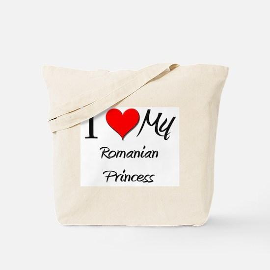 I Love My Romanian Princess Tote Bag