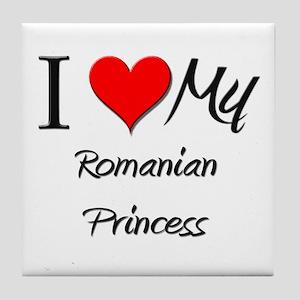 I Love My Romanian Princess Tile Coaster