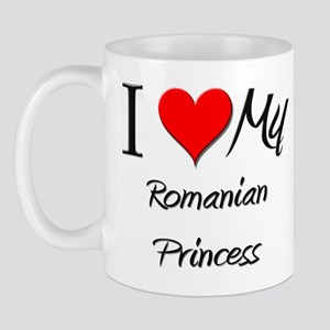 I Love My Romanian Princess Mug